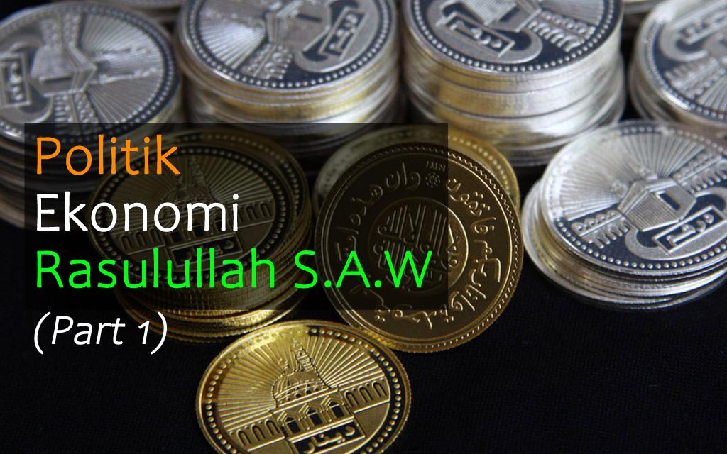 Politik Ekonomi Rasulullah SAW (Part 1)